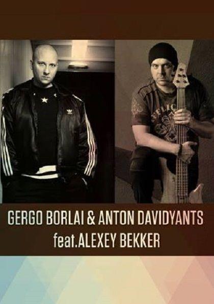 Gergo Borlai & Anton Davidyants feat. Alexey Bekker. Клуб Алексея Козлова